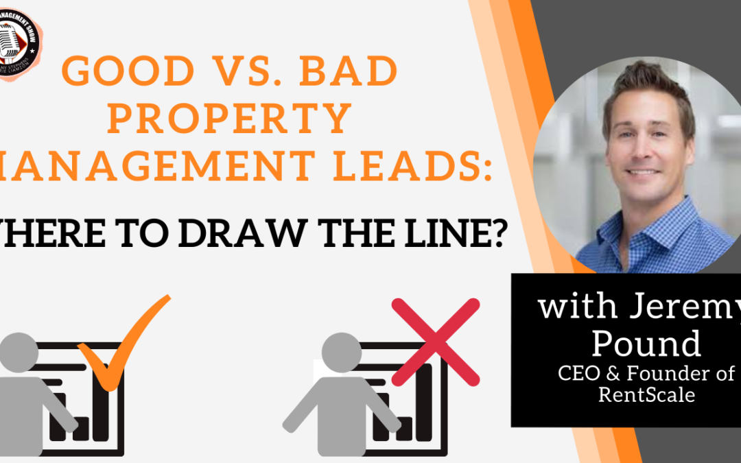 Good vs. Bad Property Management Leads: Where to Draw the Line